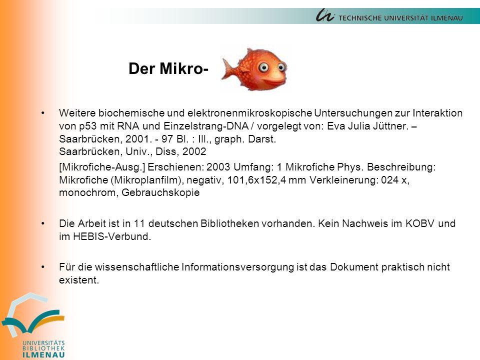 Weitere biochemische und elektronenmikroskopische Untersuchungen zur Interaktion von p53 mit RNA und Einzelstrang-DNA / vorgelegt von: Eva Julia Jüttner.