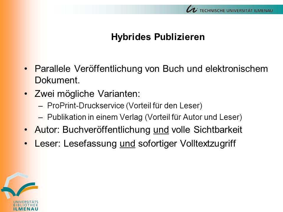 Hybrides Publizieren Parallele Veröffentlichung von Buch und elektronischem Dokument.