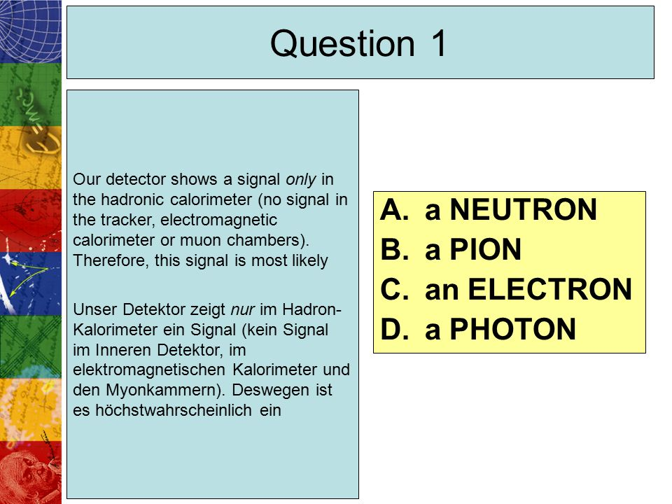 The Higgs Event Identify the 4 tracks coming from a heavy Higgs Boson in the following event.