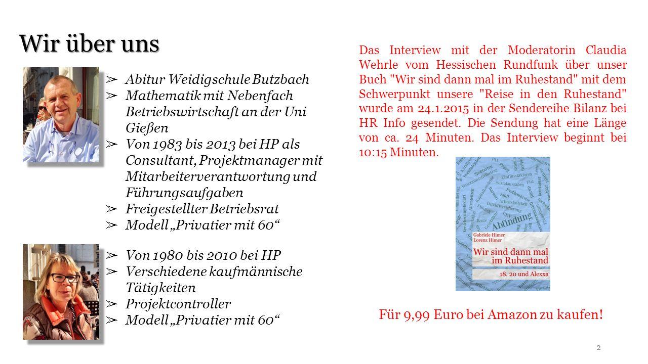 Wir über uns ➢ Abitur Weidigschule Butzbach ➢ Mathematik mit Nebenfach Betriebswirtschaft an der Uni Gießen ➢ Von 1983 bis 2013 bei HP als Consultant,