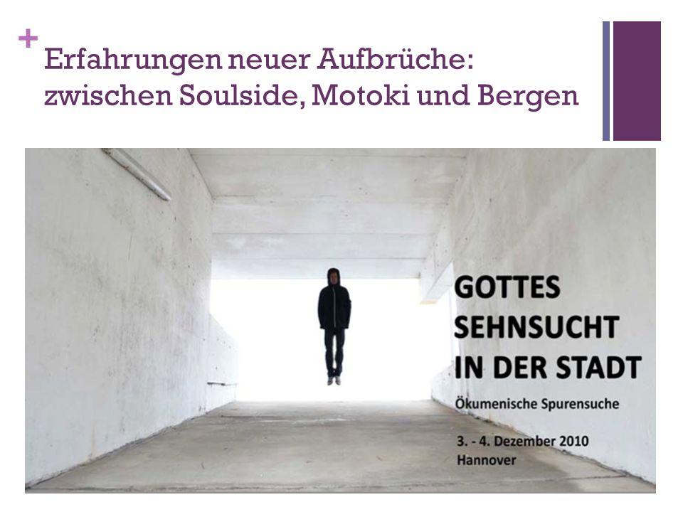 + Erfahrungen neuer Aufbrüche: zwischen Soulside, Motoki und Bergen /