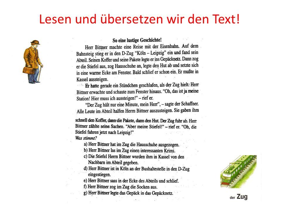 Lesen und übersetzen wir den Text!
