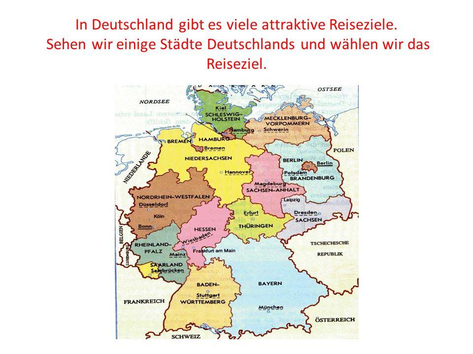 In Deutschland gibt es viele attraktive Reiseziele.