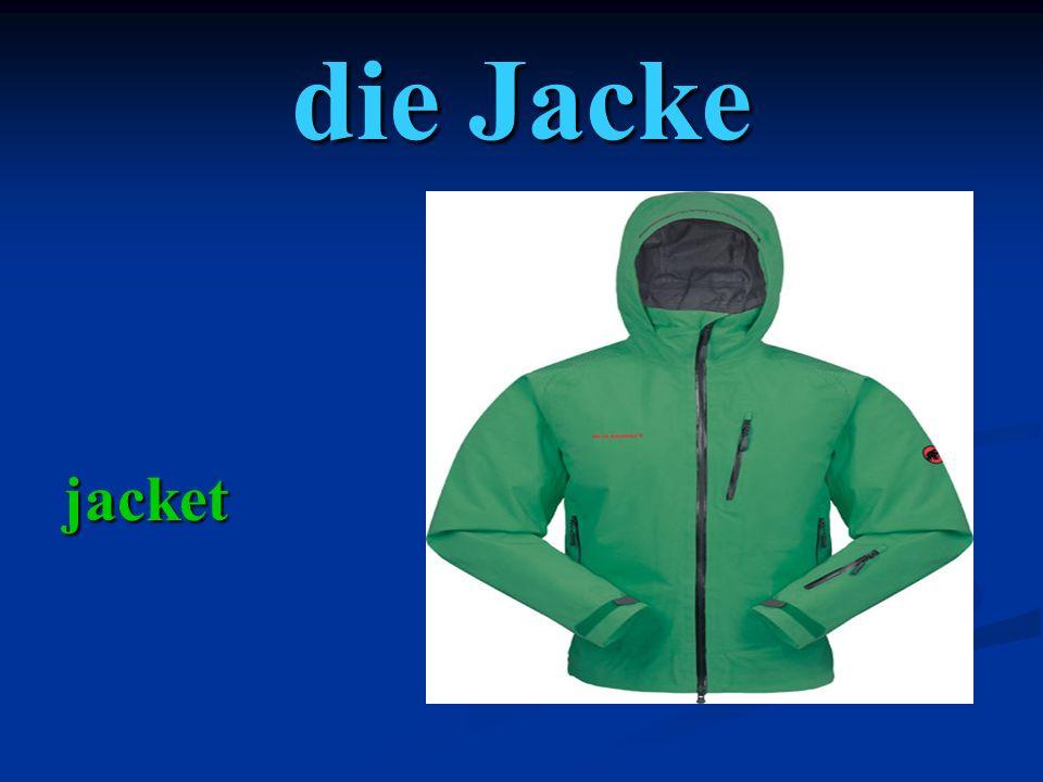 die Jacke jacket