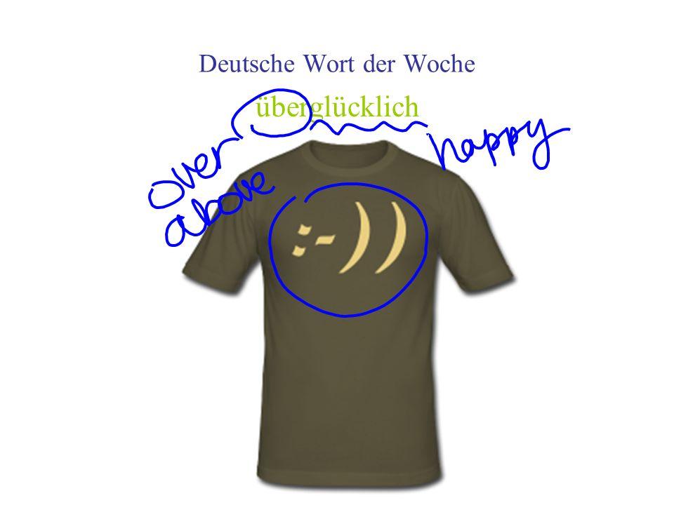 Deutsche Wort der Woche überglücklich