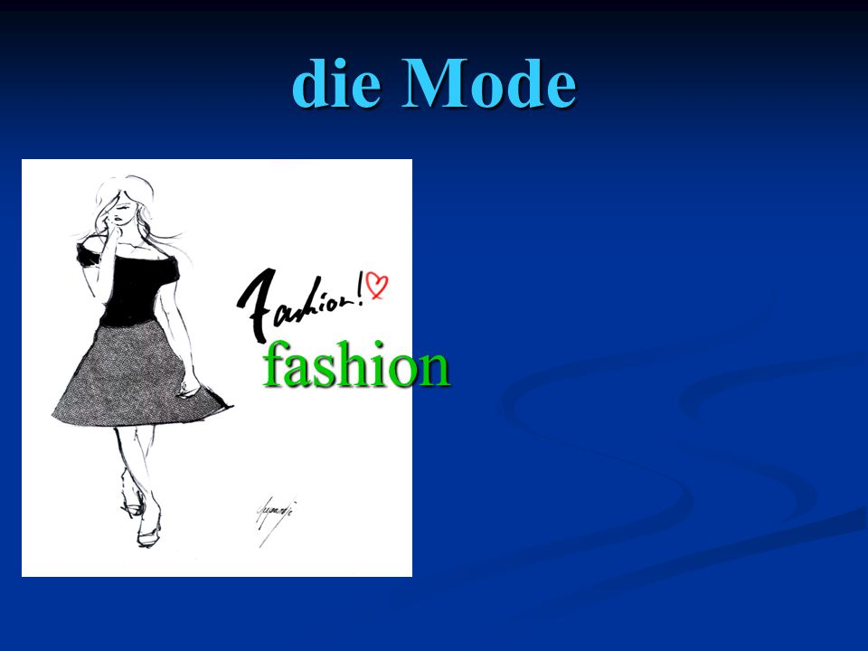 die Mode fashion fashion