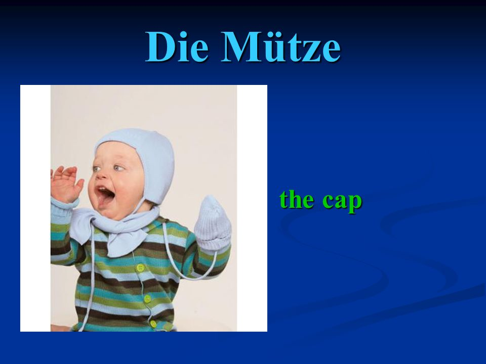 Die Mütze the cap the cap