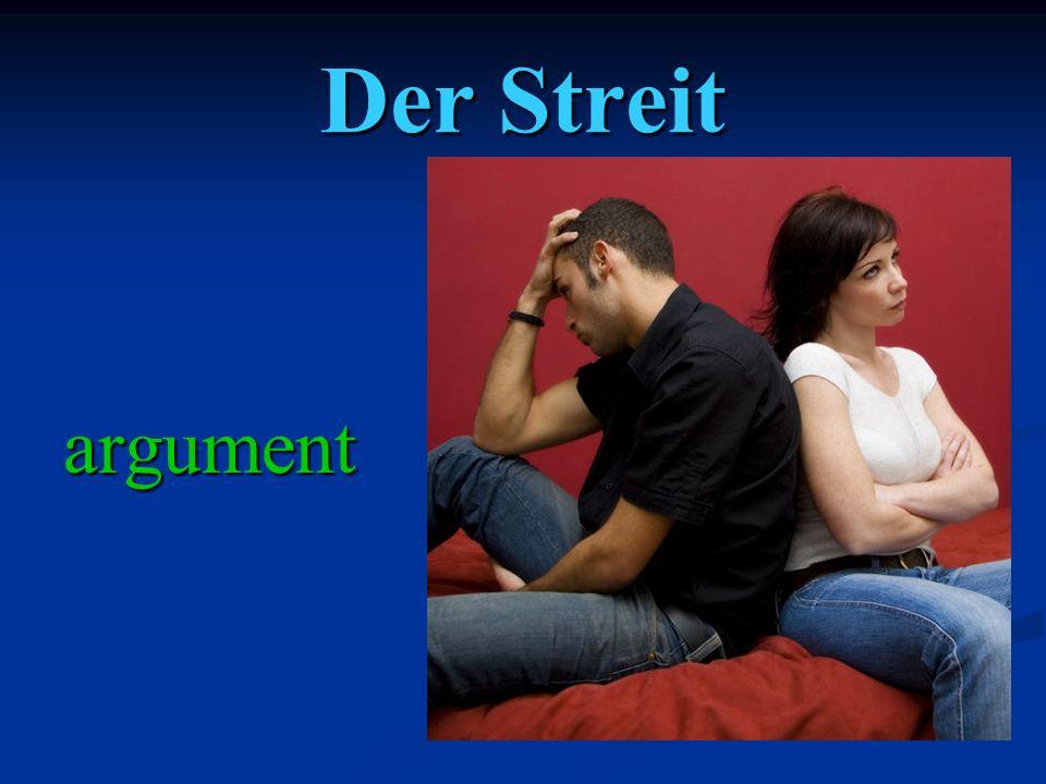 Der Streit argument