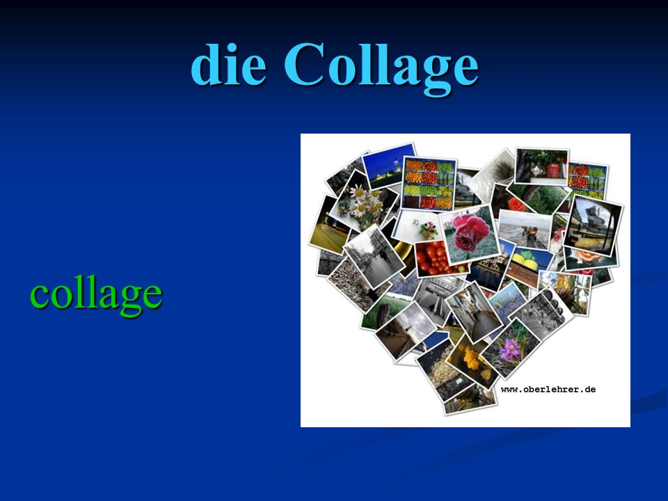 die Collage collage