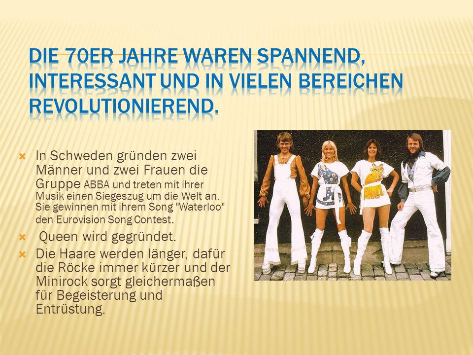  In Schweden gründen zwei Männer und zwei Frauen die Gruppe ABBA und treten mit ihrer Musik einen Siegeszug um die Welt an.