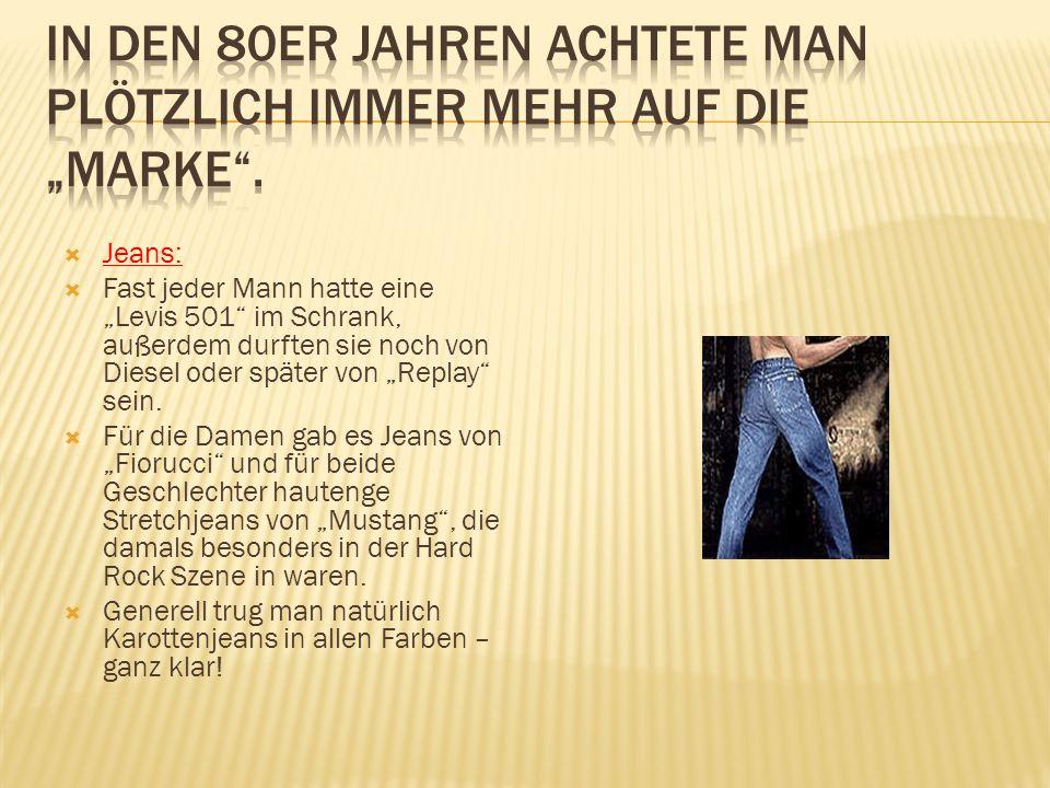 """ Jeans:  Fast jeder Mann hatte eine """"Levis 501 im Schrank, außerdem durften sie noch von Diesel oder später von """"Replay sein."""