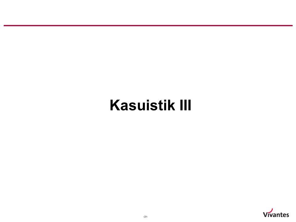 -31- Kasuistik III