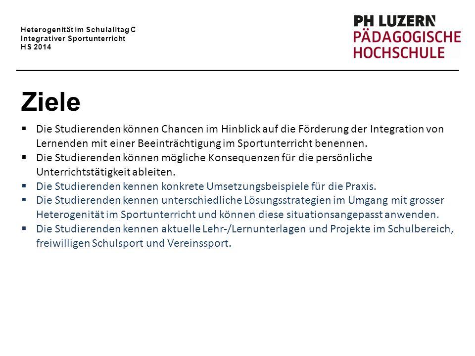 Heterogenität im Schulalltag C Integrativer Sportunterricht HS 2014 Herausforderungen im (gemeinsamen) Sportunterricht
