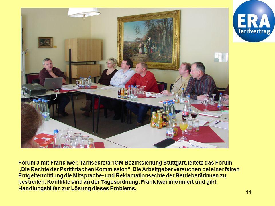 """11 Forum 3 mit Frank Iwer, Tarifsekretär IGM Bezirksleitung Stuttgart, leitete das Forum """"Die Rechte der Paritätischen Kommission ."""