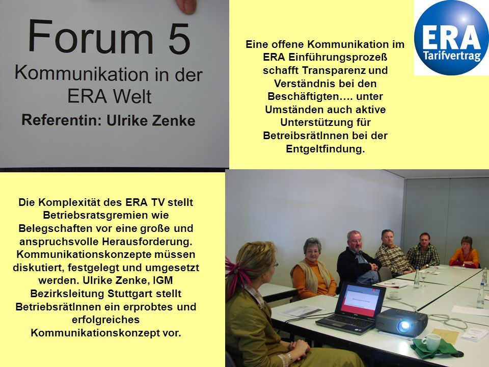 13 Die Komplexität des ERA TV stellt Betriebsratsgremien wie Belegschaften vor eine große und anspruchsvolle Herausforderung.