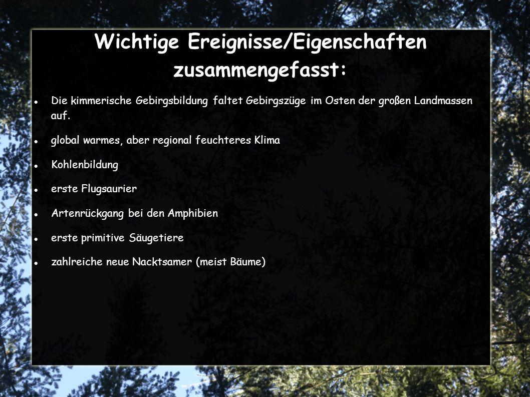 Wichtige Ereignisse/Eigenschaften zusammengefasst: Die kimmerische Gebirgsbildung faltet Gebirgszüge im Osten der großen Landmassen auf.