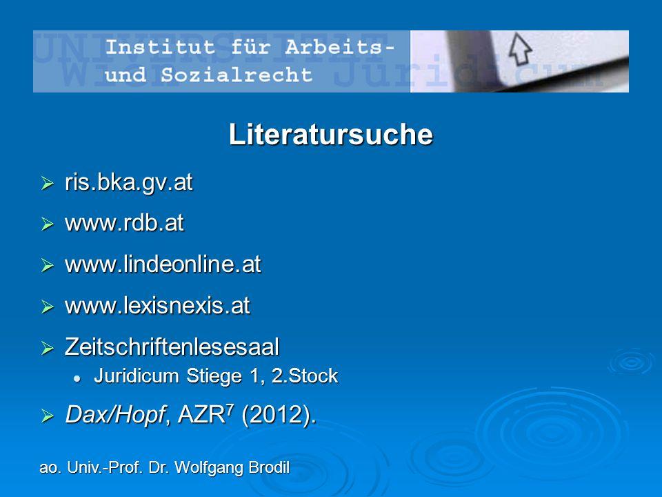 Literatursuche  ris.bka.gv.at  www.rdb.at  www.lindeonline.at  www.lexisnexis.at  Zeitschriftenlesesaal Juridicum Stiege 1, 2.Stock Juridicum Stiege 1, 2.Stock  Dax/Hopf, AZR 7 (2012).