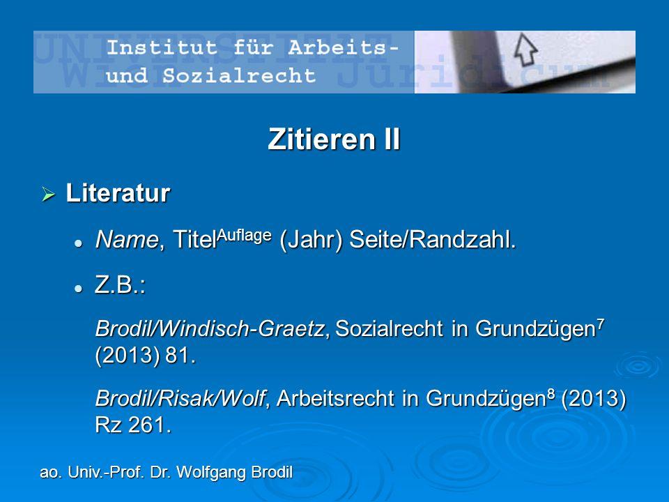 Zitieren II  Literatur Name, Titel Auflage (Jahr) Seite/Randzahl.
