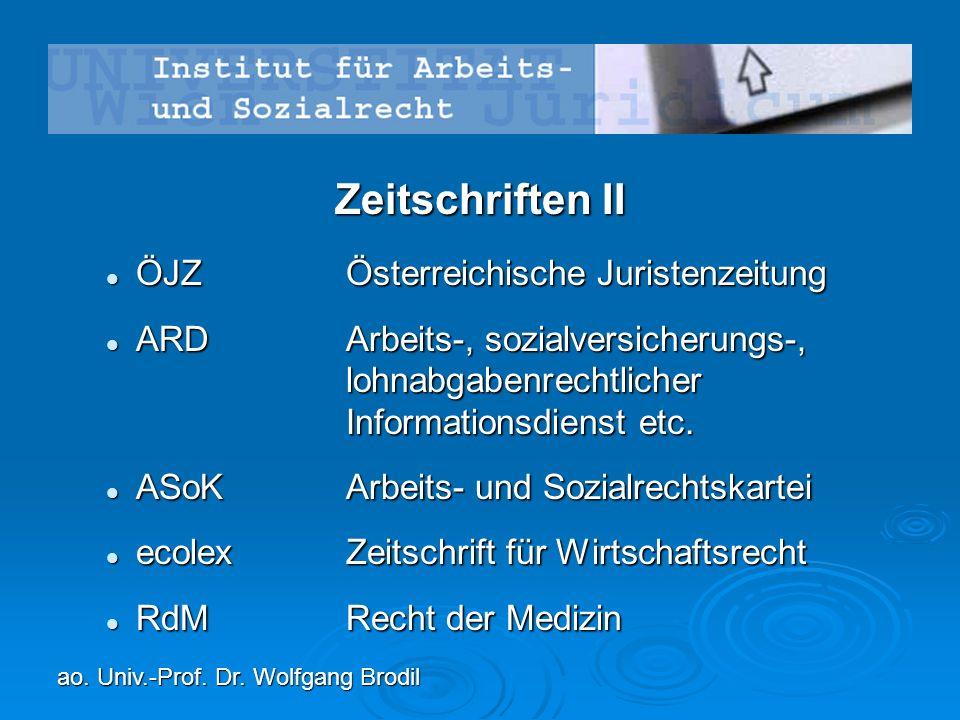 Zeitschriften II ÖJZÖsterreichische Juristenzeitung ÖJZÖsterreichische Juristenzeitung ARDArbeits-, sozialversicherungs-, lohnabgabenrechtlicher Informationsdienst etc.