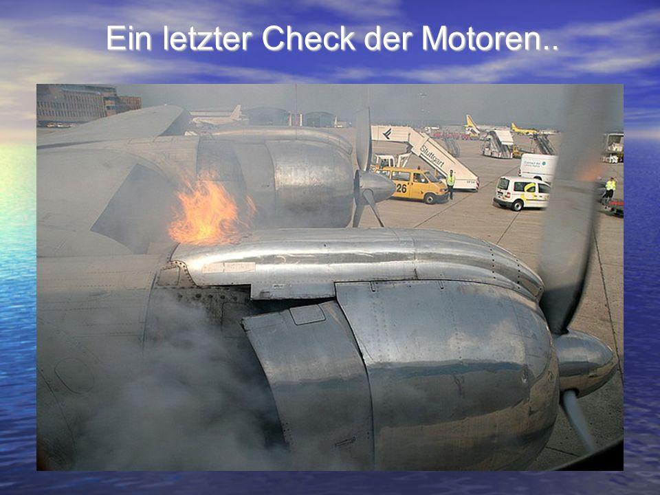 Die Motoren werden bei der Landung ganz schön heiss!!