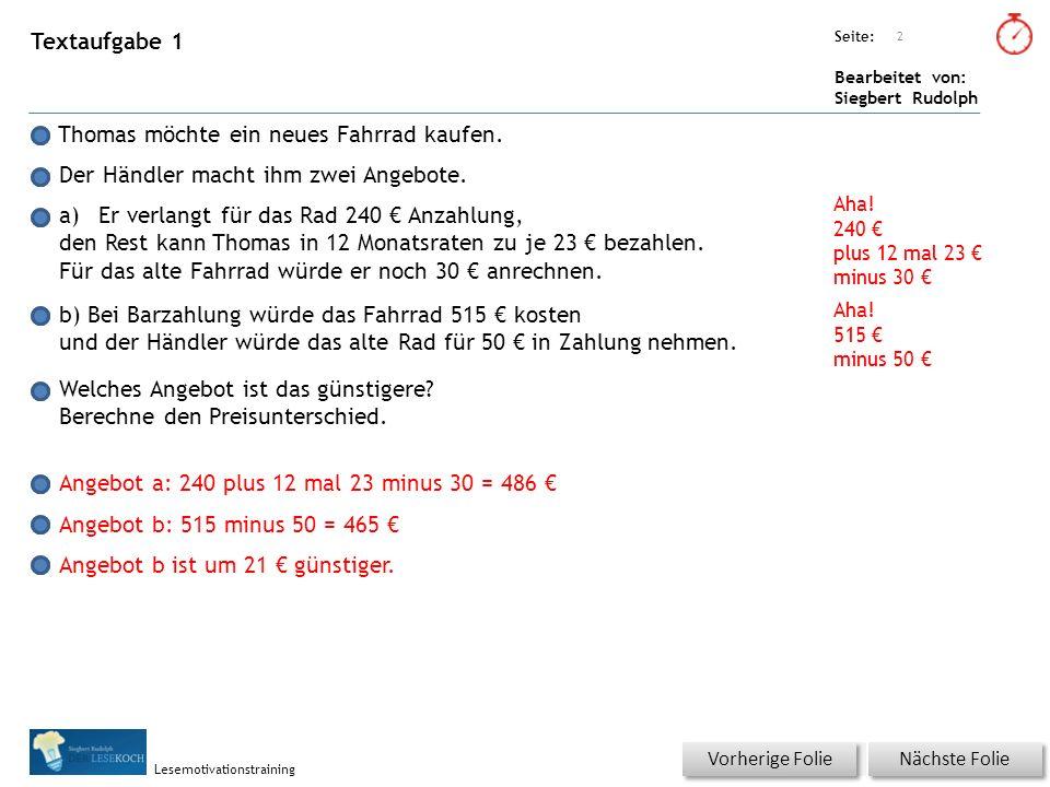 Übungsart: Seite: Bearbeitet von: Siegbert Rudolph Lesemotivationstraining Textaufgabe 1 Thomas möchte ein neues Fahrrad kaufen.