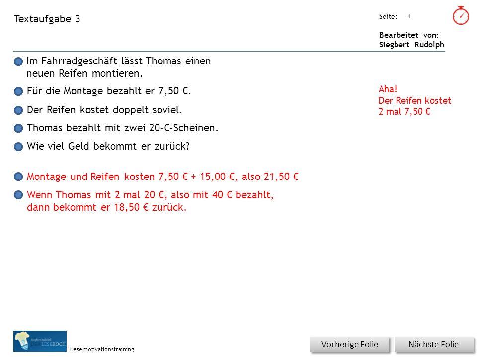 Übungsart: Seite: Bearbeitet von: Siegbert Rudolph Lesemotivationstraining Textaufgabe 3 Im Fahrradgeschäft lässt Thomas einen neuen Reifen montieren.