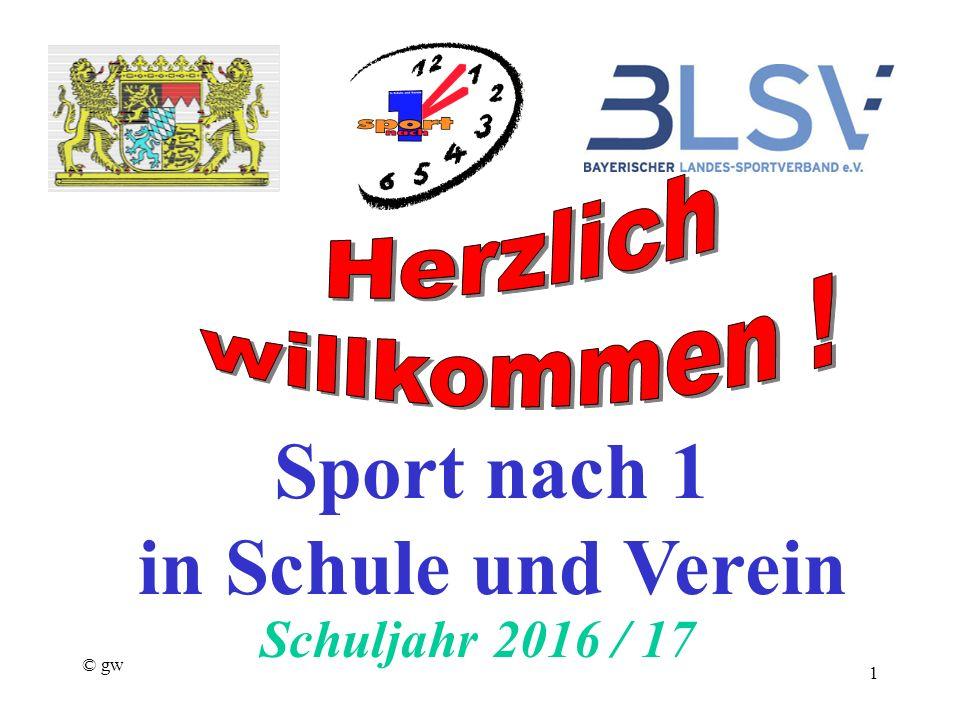 © gw 1 Sport nach 1 in Schule und Verein Schuljahr 2016 / 17