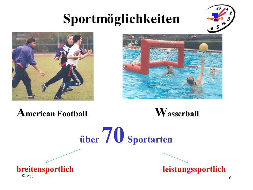 © wg 6 Sportmöglichkeiten über 70 Sportarten breitensportlichleistungssportlich A merican Football W asserball