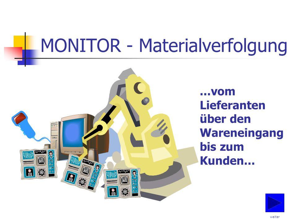 MONITOR - Materialverfolgung...vom Lieferanten über den Wareneingang bis zum Kunden... weiter