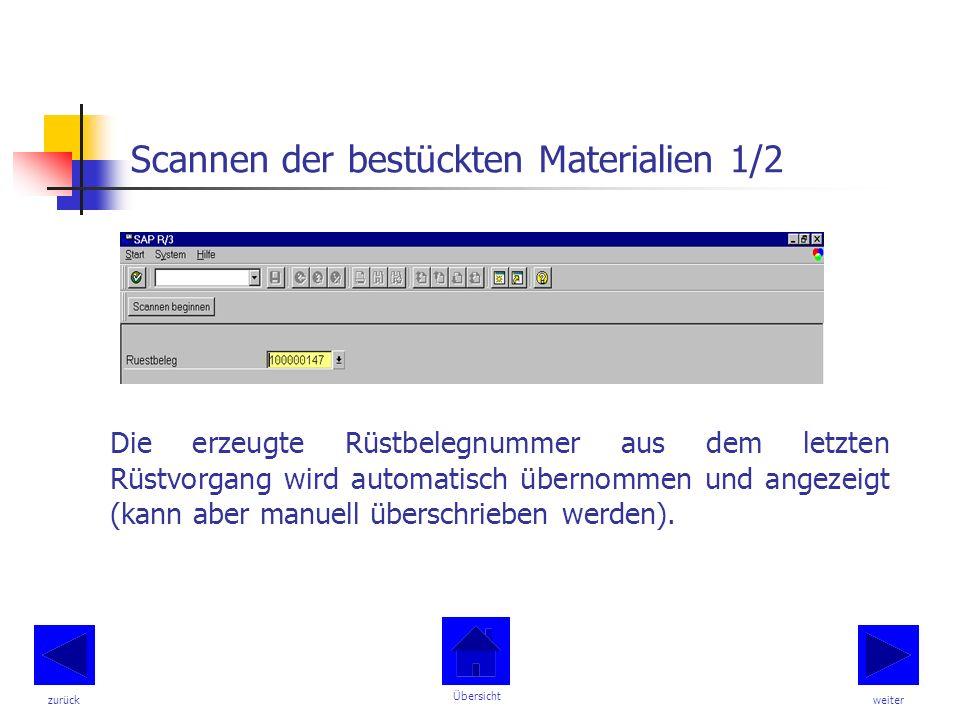 Scannen der bestückten Materialien 1/2 Die erzeugte Rüstbelegnummer aus dem letzten Rüstvorgang wird automatisch übernommen und angezeigt (kann aber manuell überschrieben werden).