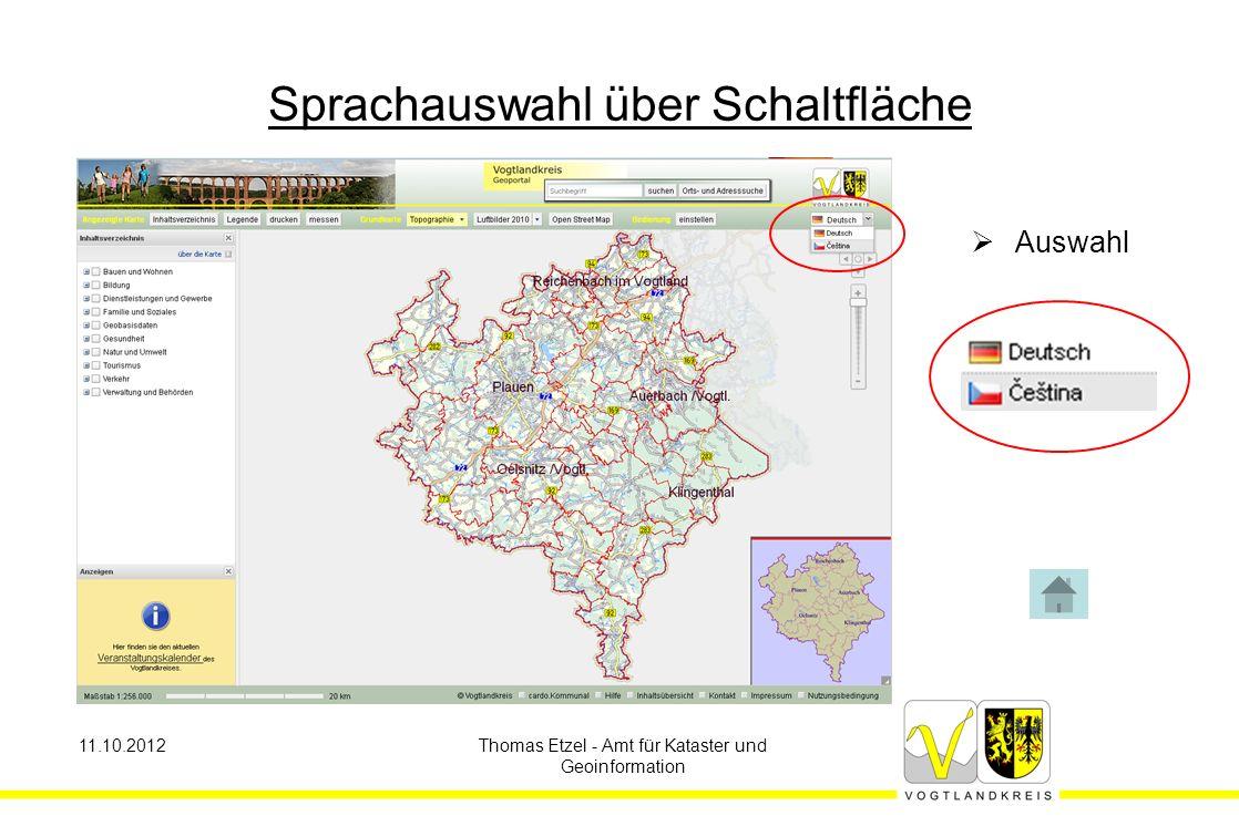 11.10.2012Thomas Etzel - Amt für Kataster und Geoinformation Sprachcodes  Sprachauswahl erfolgt intern mittels ISO-Code (ISO 639-1):  DE – Deutsch  CS – Tschechisch  EN – Englisch  PL – Polnisch  …