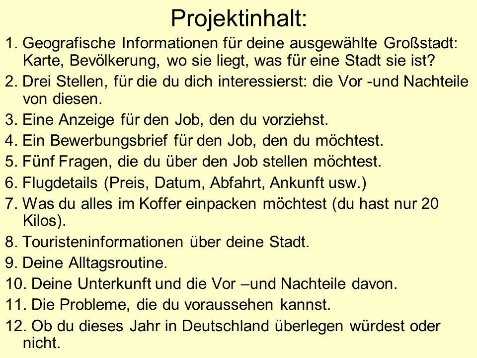 Das Projekt: Ein Jahr in Deutschland Wählt eine deutsche Großstadt.