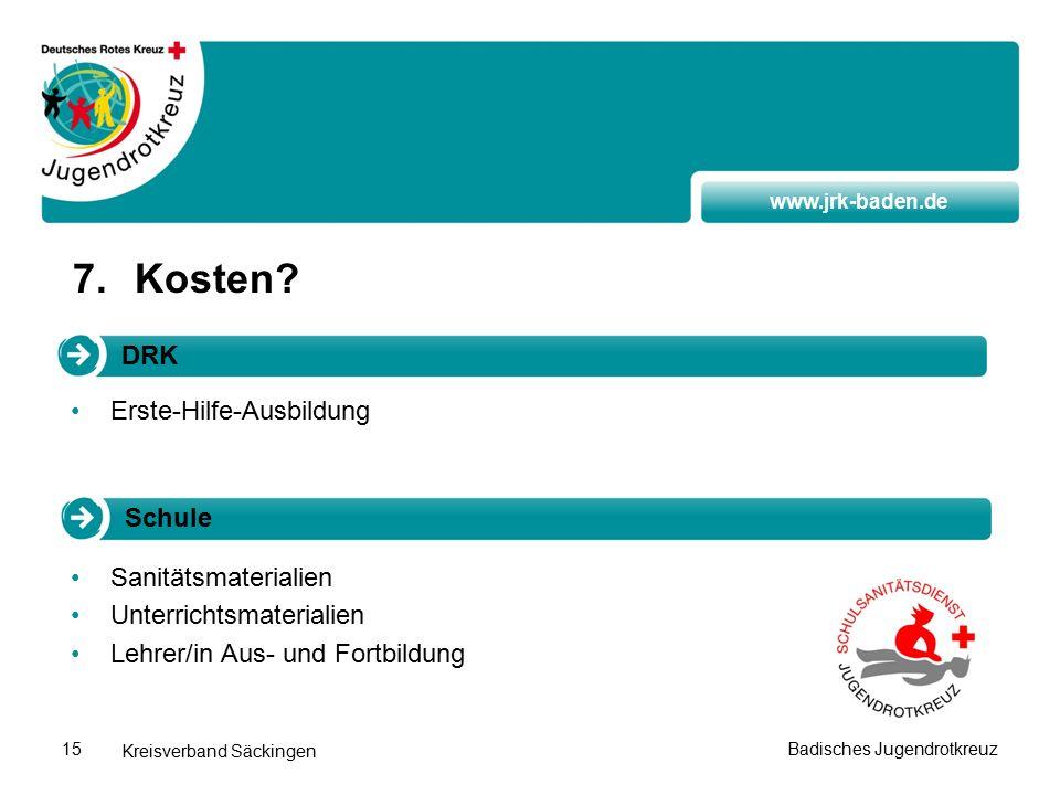 www.jrk-baden.de Kreisverband Säckingen Badisches Jugendrotkreuz15 7.Kosten.