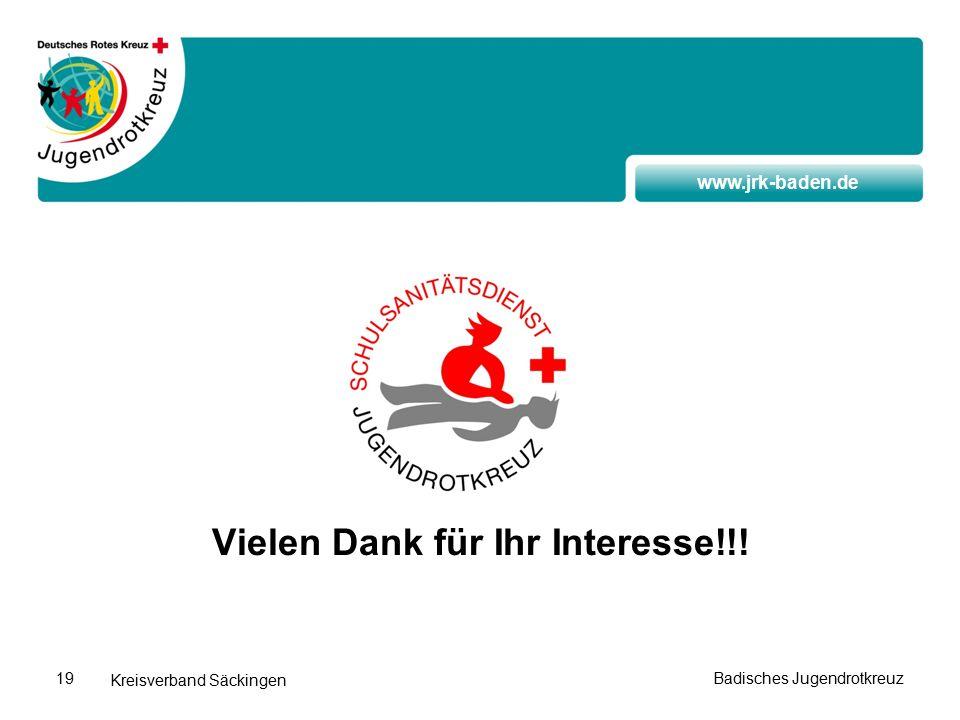 www.jrk-baden.de Kreisverband Säckingen Badisches Jugendrotkreuz19 Vielen Dank für Ihr Interesse!!!