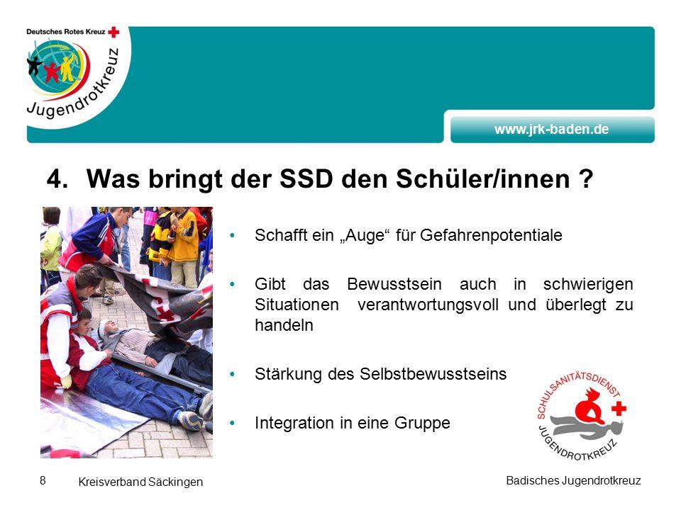 www.jrk-baden.de Kreisverband Säckingen Badisches Jugendrotkreuz8 4.Was bringt der SSD den Schüler/innen .