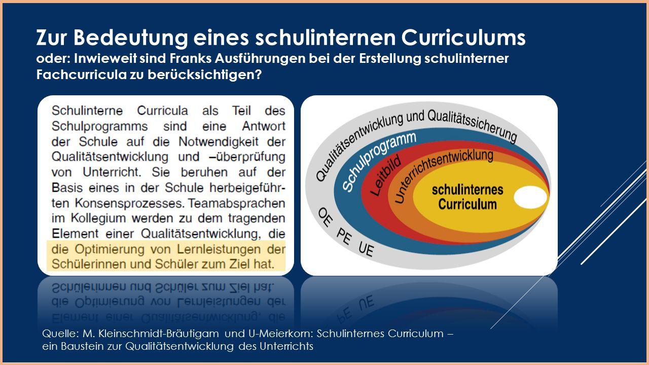Zur Bedeutung eines schulinternen Curriculums oder: Inwieweit sind Franks Ausführungen bei der Erstellung schulinterner Fachcurricula zu berücksichtig