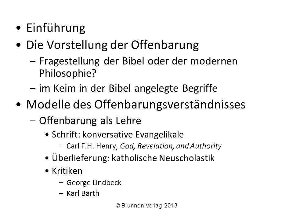 Einführung Die Vorstellung der Offenbarung –Fragestellung der Bibel oder der modernen Philosophie? –im Keim in der Bibel angelegte Begriffe Modelle de