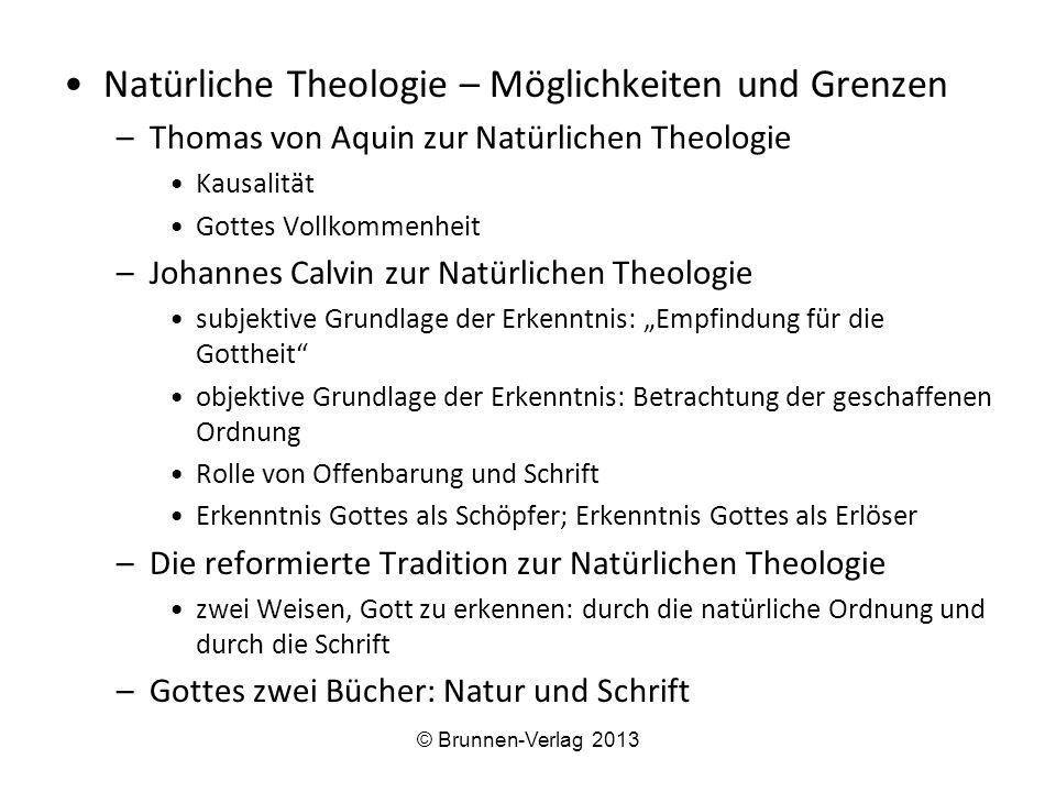 Natürliche Theologie – Möglichkeiten und Grenzen –Thomas von Aquin zur Natürlichen Theologie Kausalität Gottes Vollkommenheit –Johannes Calvin zur Nat