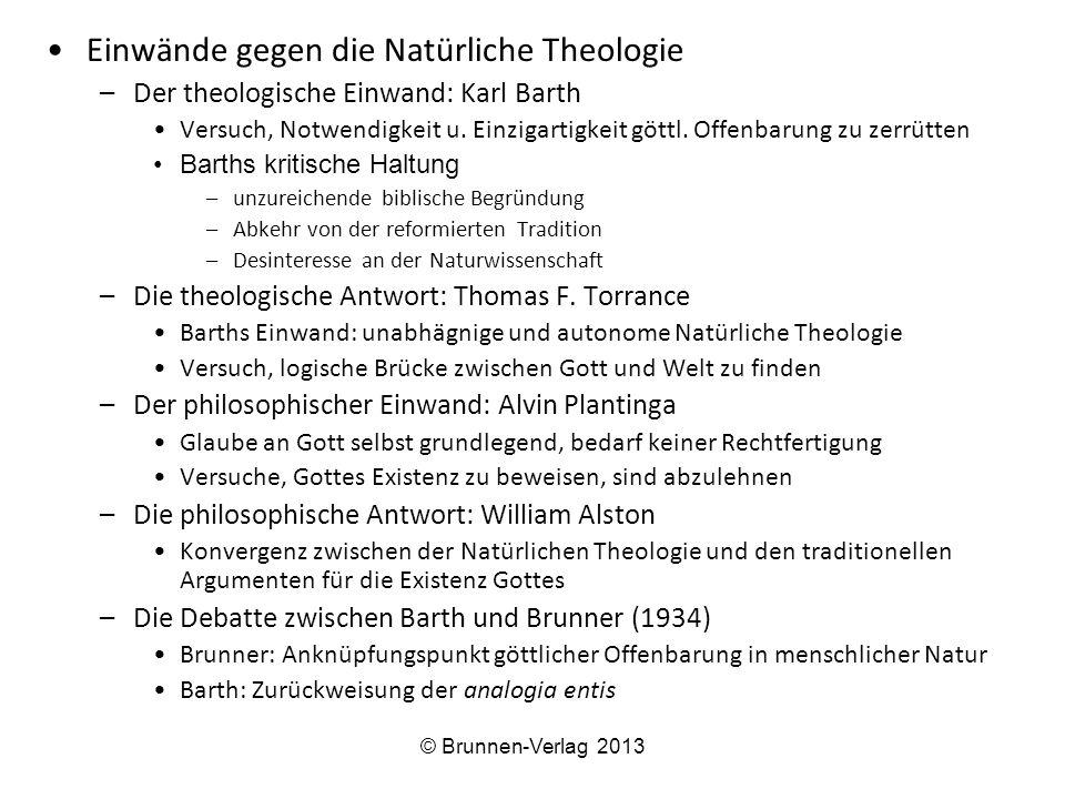 Einwände gegen die Natürliche Theologie –Der theologische Einwand: Karl Barth Versuch, Notwendigkeit u. Einzigartigkeit göttl. Offenbarung zu zerrütte