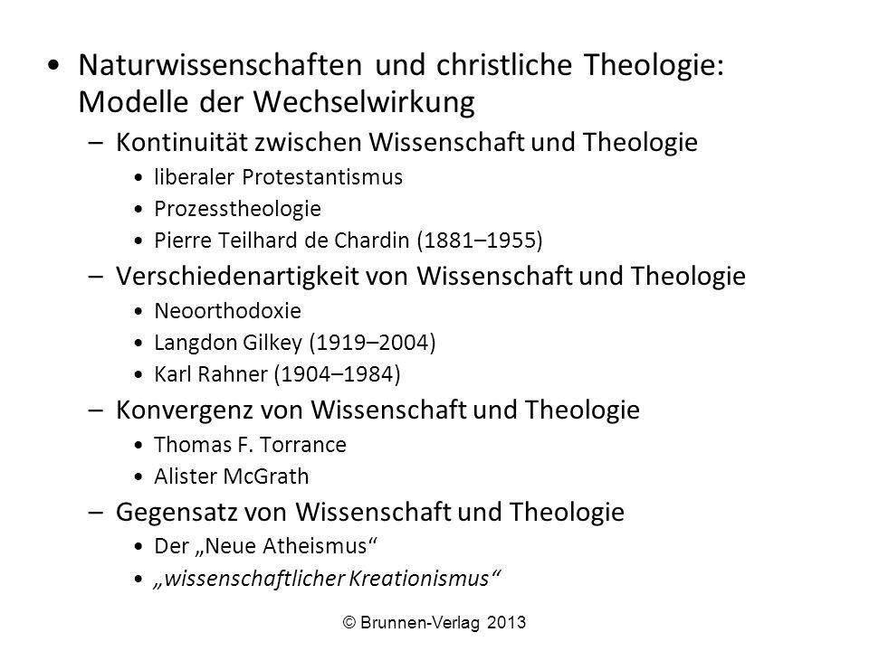Naturwissenschaften und christliche Theologie: Modelle der Wechselwirkung –Kontinuität zwischen Wissenschaft und Theologie liberaler Protestantismus P