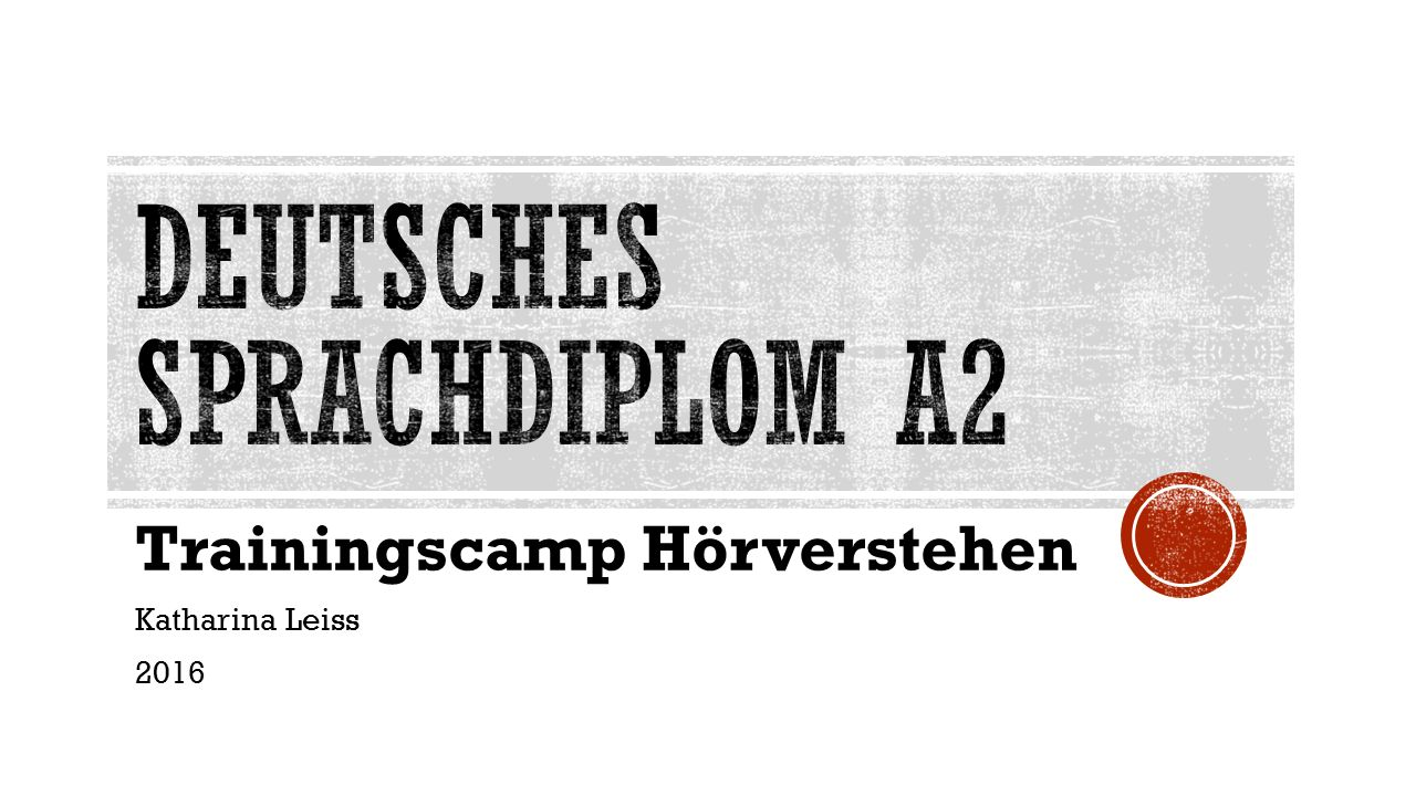 Trainingscamp Hörverstehen Katharina Leiss 2016