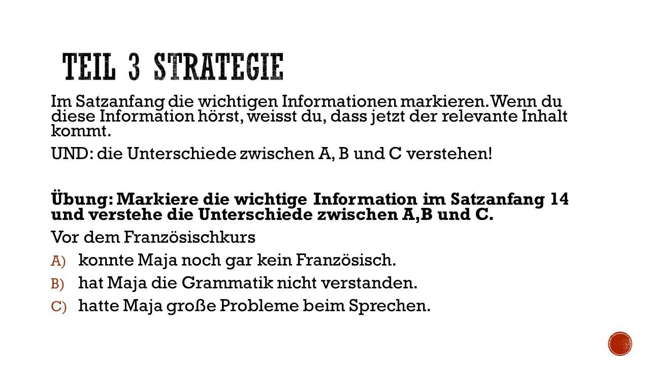 Im Satzanfang die wichtigen Informationen markieren.