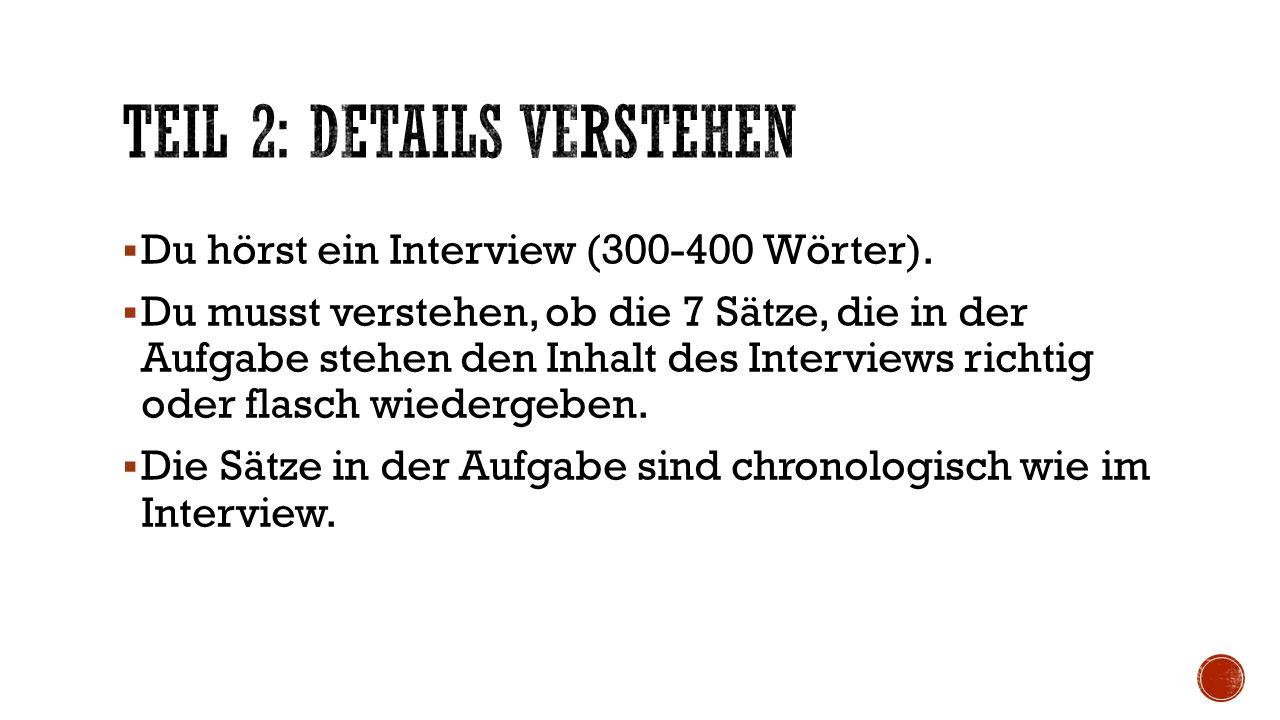  Du hörst ein Interview (300-400 Wörter).