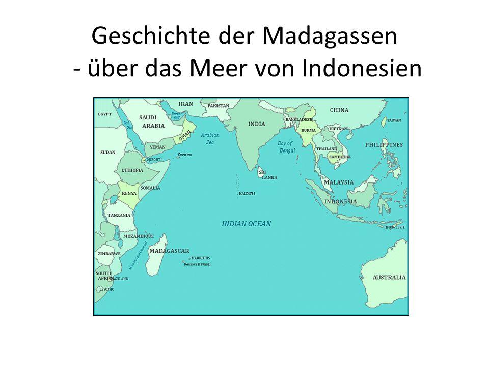 Geschichte der Madagassen - über das Meer von Indonesien