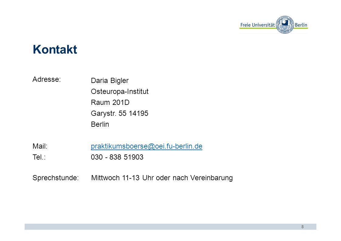 Kontakt 8 Adresse: Daria Bigler Osteuropa-Institut Raum 201D Garystr.