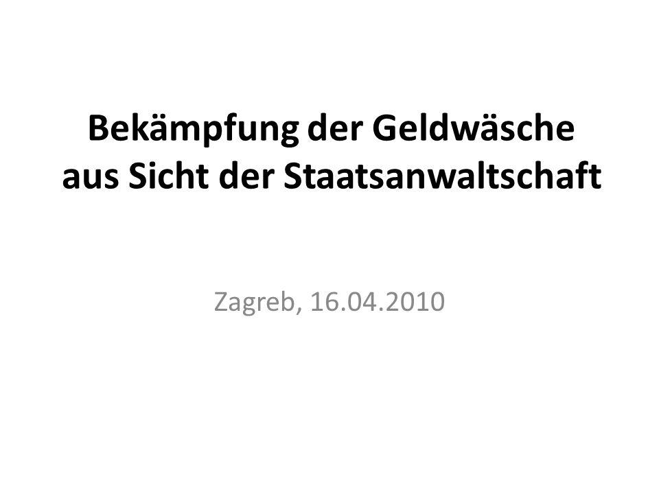 Bekämpfung der Geldwäsche aus Sicht der Staatsanwaltschaft Zagreb, 16.04.2010