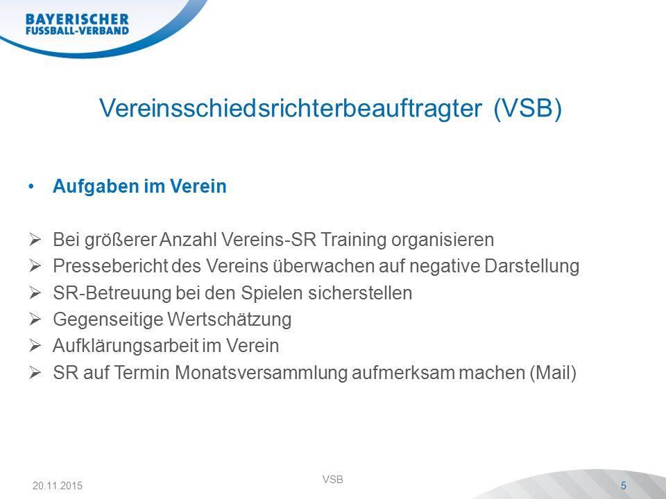 Vereinsschiedsrichterbeauftragter (VSB) Aufgaben im Verein  Bei größerer Anzahl Vereins-SR Training organisieren  Pressebericht des Vereins überwach