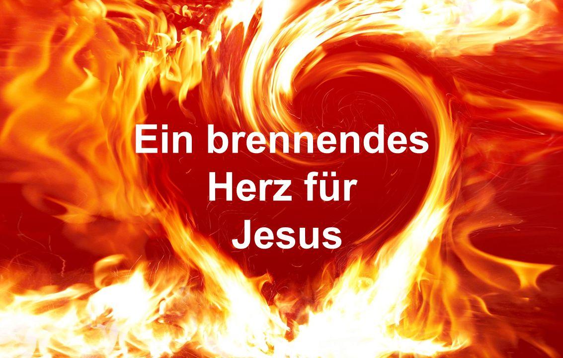 Gottes Gedanken denken! Ein brennendes Herz für Jesus