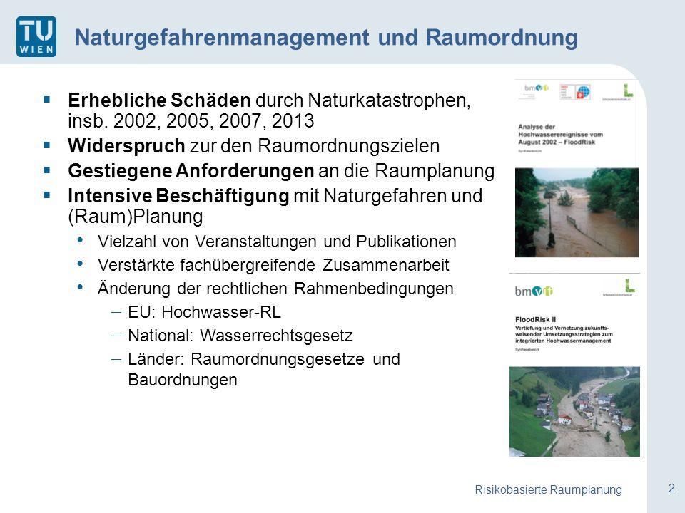2 Naturgefahrenmanagement und Raumordnung  Erhebliche Schäden durch Naturkatastrophen, insb.