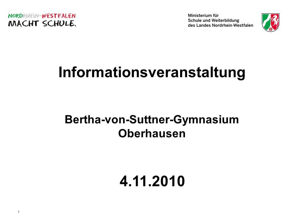 1 Informationsveranstaltung Bertha-von-Suttner-Gymnasium Oberhausen 4.11.2010